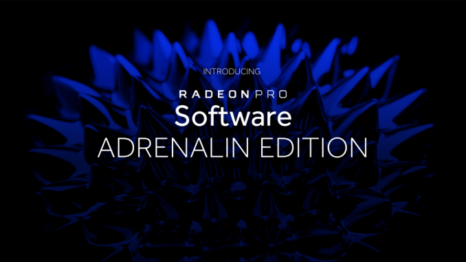 AMD Releases Radeon Pro Software Adrenalin Edition 17.12.1: Adrenalin and ProRender Updates